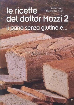 le ricette del dottor mozzi 2 il pane senza glutine e libro